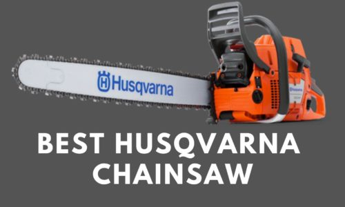 Top 5 Best Husqvarna Chainsaw Reviews 2021