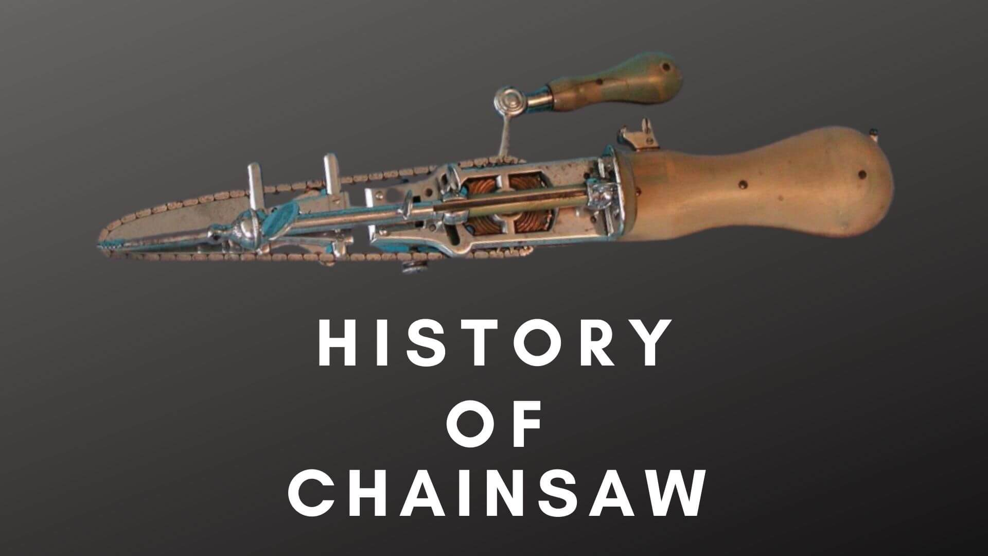 HISTORY OF CHAINSAW