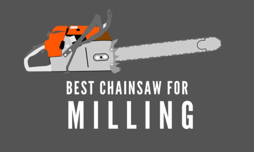 7 Best Chainsaw for Milling Lumber Reviewed in 2021