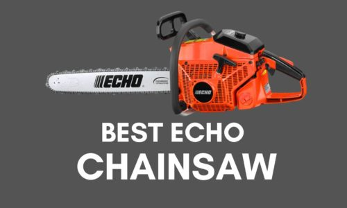 Best Echo Chainsaw Reviews 2021 | Our Top Picks